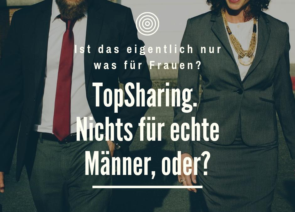 TopSharing – Nur was für Frauen und nichts für echte Männer, oder?