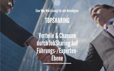 TopSharing: Welche Vorteile bietet JobSharing auf Führungs- & Experten-Ebene?