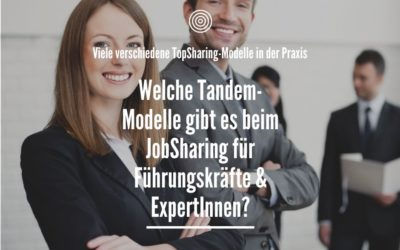 TopSharing: Welche Tandem-Modelle gibt es beim JobSharing auf Führungs- & Experten-Ebene?